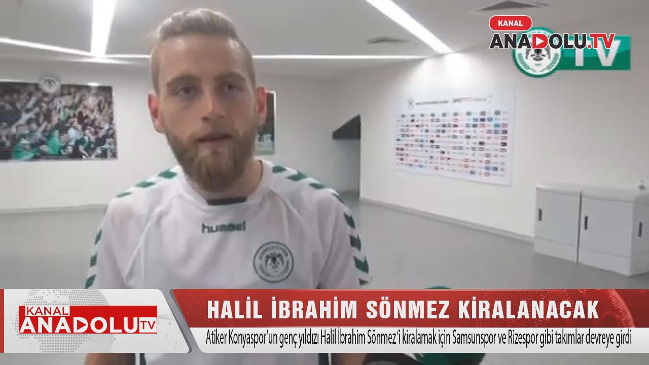 Halil İbrahim Sönmez kiralanacak #konyahaber