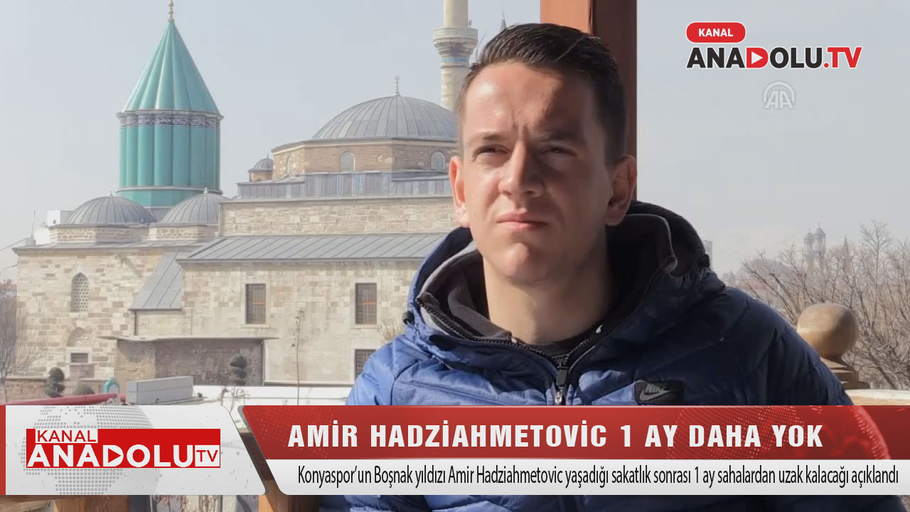 Amir Hadziahmetovic 1 ay daha sahalardan uzak kalacak #konyahaber