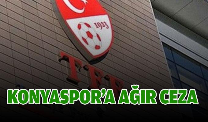 Konyaspor'a ağır ceza