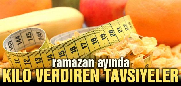 Ramazan ayında kilo verdiren tavsiyeler