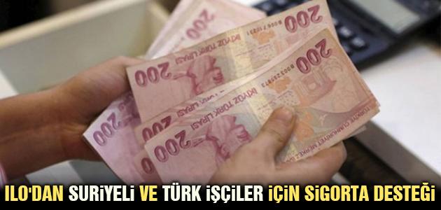 ILO'dan Suriyeli ve Türk işçiler için sigorta desteği