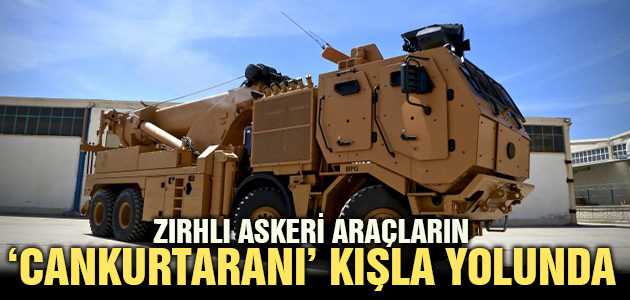 ZIRHLI ASKERİ ARAÇLARIN 'CANKURTARANI' KIŞLA YOLUNDA