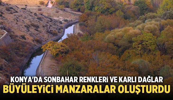 Konya'da sonbahar renkleri ve karlı dağlar büyüleyici manzaralar oluşturdu