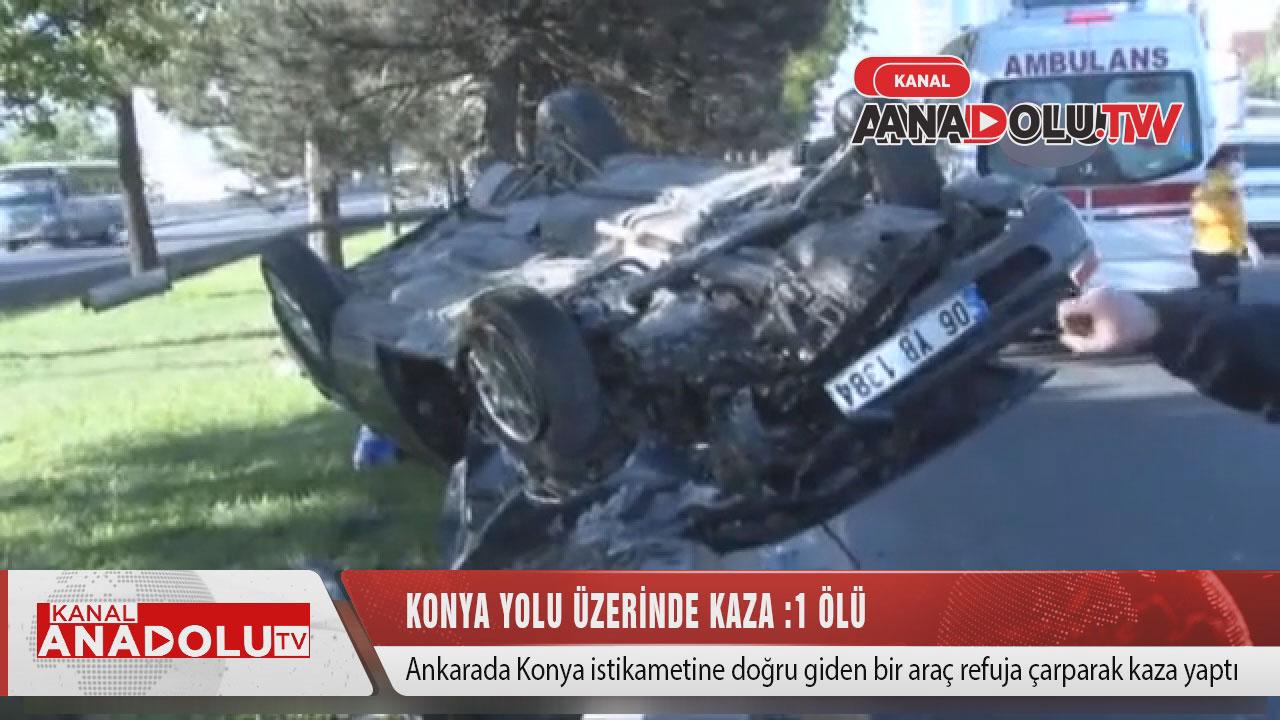 Konya yolunda kaza:1 ölü